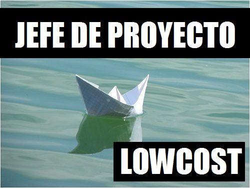 Jefe de Proyecto Low Cost