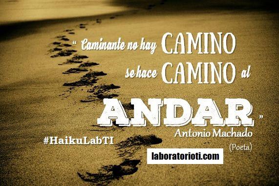 El Haiku Caminante No Hay Camino Antonio Machado
