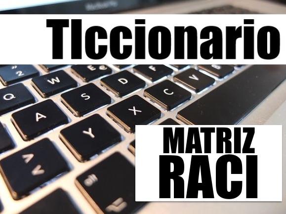 ticcionario matriz raci