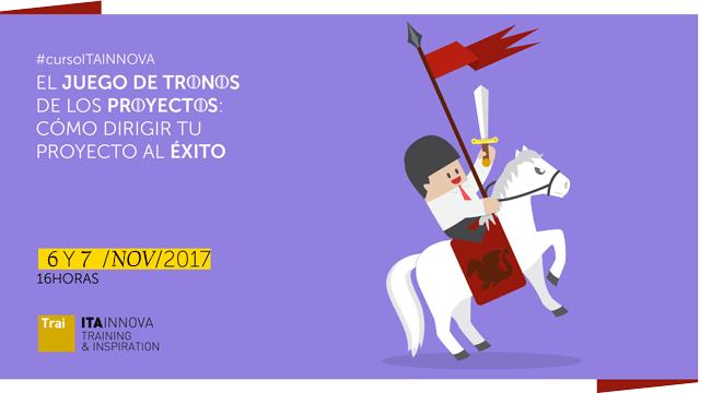 ITAINNOVA Curso Juego Tronos Proyectos Exito NOV