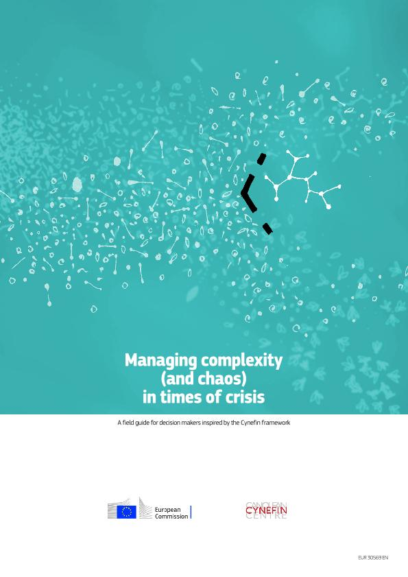 Managing complexity (and chaos) in times of crisis. A field guide for decision makers inspired by the Cynefin framework